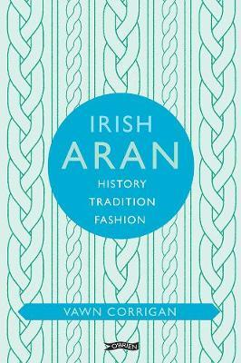 Vawn Corrigan | Irish Aran | 9781788490207 | Daunt Books