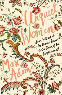 Max Adams | Unquiet Women | 9781788543422 | Daunt Books