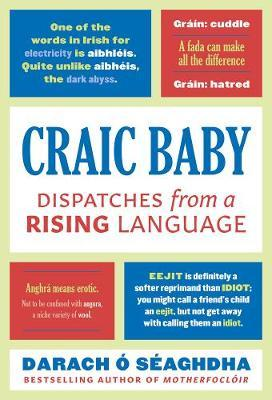 Craic Baby – Dispatches From A Rising Language | Darach Ó Séaghdha | Charlie Byrne's