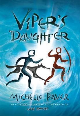 Michelle Paver | Viper's Daughter | 9781789542394 | Daunt Books