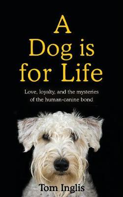Tom Inglis | To Love a Dog | 9781844884919 | Daunt Books