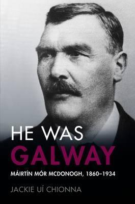 Jackie Uí Chionna | He Was Galway | 9781846826252 | Daunt Books