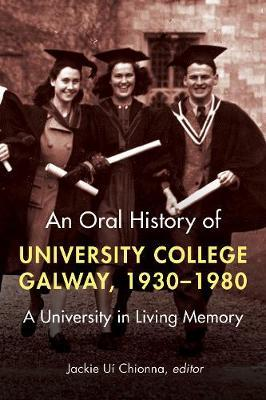 Jackie Uí Chionnaí | An Oral History of University College Galway | 9781846828126 | Daunt Books