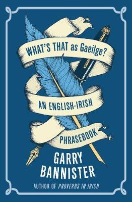 What's That As Gaeilge – An English-irish Prrasebook | Garry Bannister | Charlie Byrne's