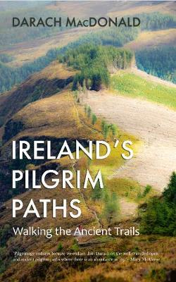 Ireland's Pilgrim Paths – Walking The Anceint Trails | Darach McDonald | Charlie Byrne's