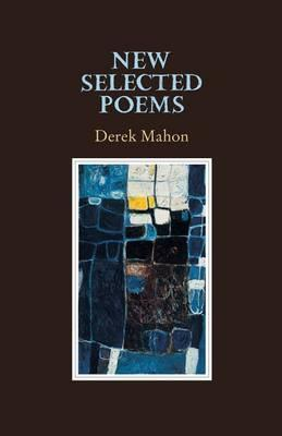 Derek Mahon | New Selected Poems | 9781852356651 | Daunt Books