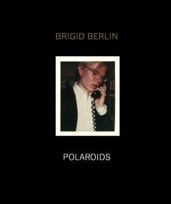 Brigid Berlin | Polaroids | 9781909526242 | Daunt Books
