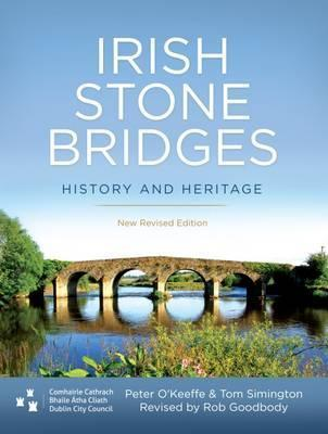 Peter O'Keefe and Tom Simigton | Irish Stone Bridges : History and Heritage | 9781911024149 | Daunt Books