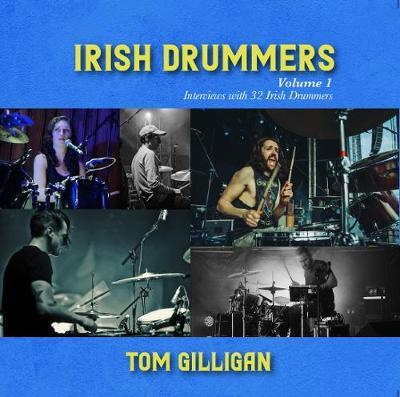 Tom Gilligan | Irish Drummers | 9781912441198 | Daunt Books