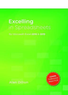 Alan Dillon | Excelling in Spreadsheets | 9781916019997 | Daunt Books