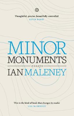 Ian Maleney | Minor Monunments | 9781916434202 | Daunt Books