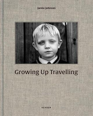 Jamie Johnson | Growing Up Travelling | 9783868289688 | Daunt Books
