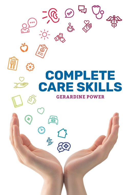 Complete Care Skills by Geraldine Power