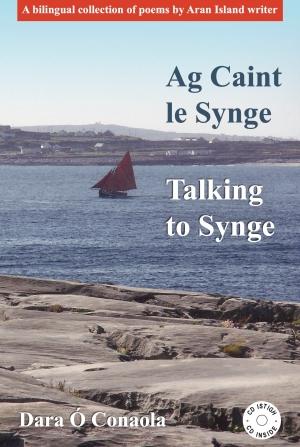 Ag Caint le Synge – Talking to Synge | Dara Ó Conaola | Charlie Byrne's