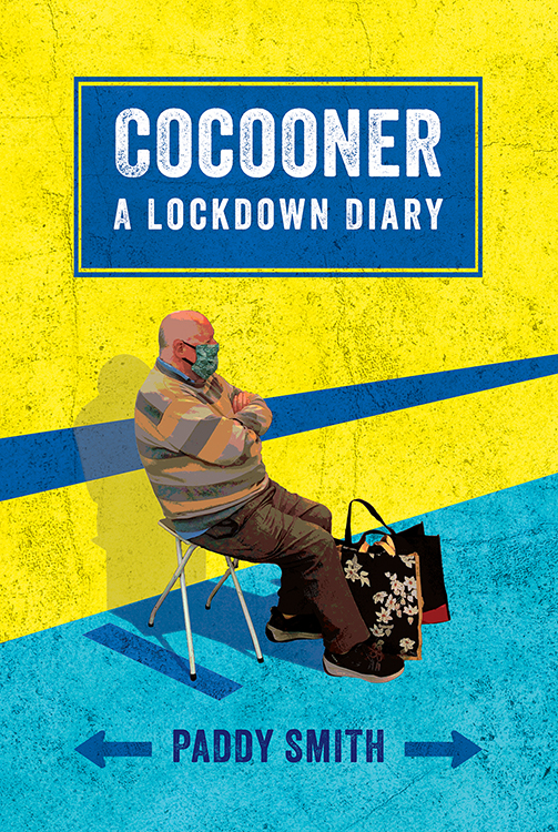 Cocooner – A Lockdown Diary | Paddy Smith | Charlie Byrne's