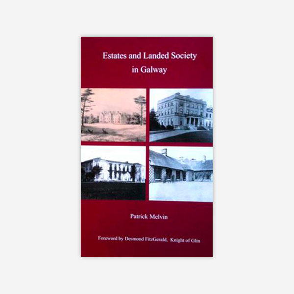 Estates and Landed Society In Galway | Patrick Melvin | Charlie Byrne's