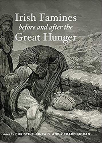 Irish Famines Before and After The Great Hunger | Chistine Kinealy and Gerard Moran | Charlie Byrne's