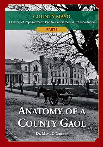 Anatomy of a County Gaol | Dr MM O'Connor | Charlie Byrne's
