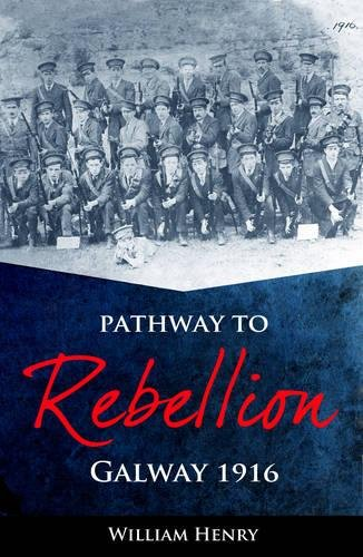 Pathway to Rebellion: Galway 1916 | William Henry | Charlie Byrne's