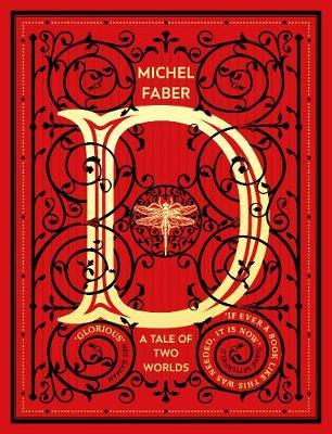 Michael Faber | D (A Tale of Two Worlds) | 9780857525116 | Daunt Books