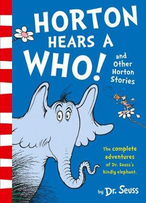 Dr Seuss | Horton Hears a Who and Other Horton Stories | 9780008272913 | Daunt Books