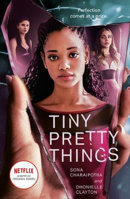 Sona Charaipotra and Dhonielle Clayton | Tiny Pretty Things | 9780008390440 | Daunt Books