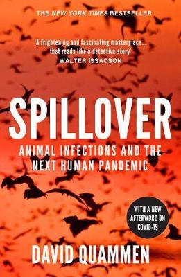 David Quammen | Spillover - Animal Infections and the Next Global Pandemic | 9780099522850 | Daunt Books