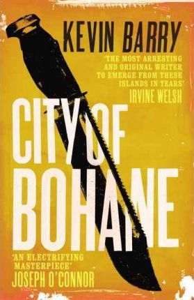 Kevin Barry | City of Bohane | 9780099549154 | Daunt Books
