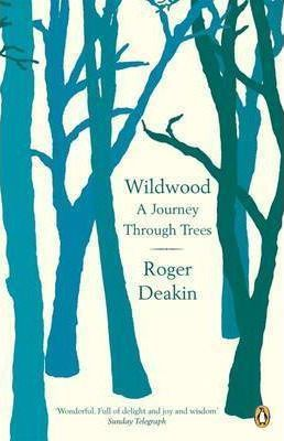 Wildwood: A Journey Through Trees | Roger Deakin | Charlie Byrne's