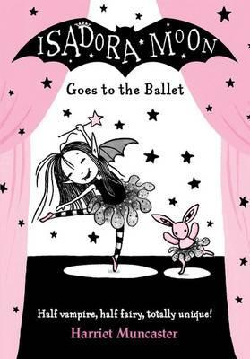 Isadora Moon Goes To The Ballet | Harriet Muncaster | Charlie Byrne's