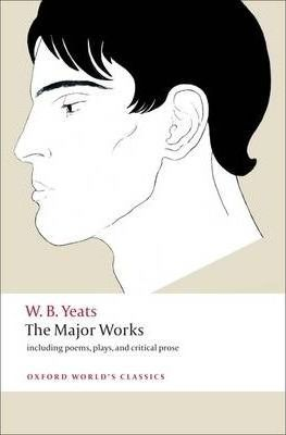 William Butler Yeats | Yeats : the Major Works | 9780199537495 | Daunt Books