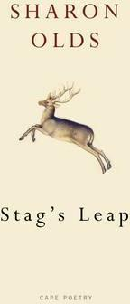 Sharon Olds | Stag's Leap | 9780224096942 | Daunt Books