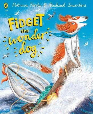 Patricia Forde | Fidget the Wonder Dog | 9780241373163 | Daunt Books