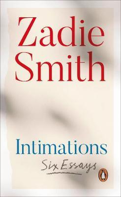 Zadie Smith | Intimations - Six Essays | 9780241492383 | Daunt Books