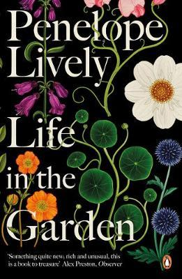 Penelope Lively | Life in the Garden | 9780241982181 | Daunt Books