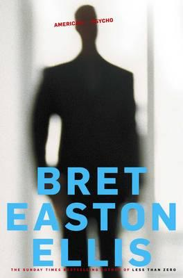 Bret Easton Ellis | American Psycho | 9780330536301 | Daunt Books