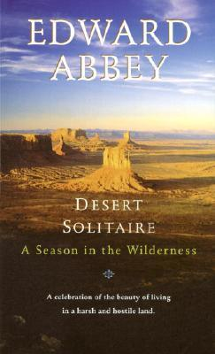 Desert Solitaire – A Season in the Wilderness | Edward Abbey | Charlie Byrne's