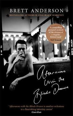 Afternoons With The Blinds Drawn | Brett Anderson | Charlie Byrne's
