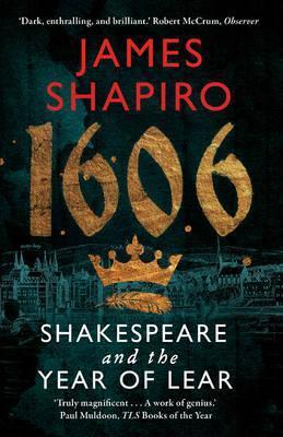 1606 – Shakespeare and The Year of Lear | James Shapiro | Charlie Byrne's