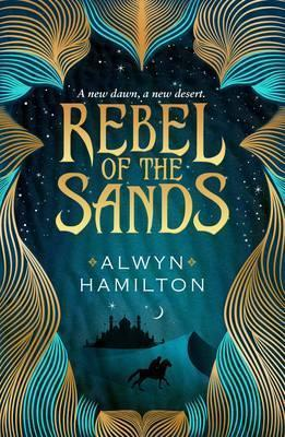 Rebel of the Sands | Alwyn Hamilton | Charlie Byrne's