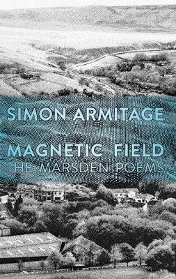 Magnetic Field – The Marsden Poems | Simon Armitage | Charlie Byrne's
