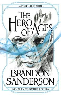 Brandon Sanderson | The Hero of Ages | 9780575089945 | Daunt Books