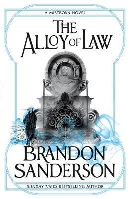 Brandon Sanderson | The Alloy of Law | 9780575105836 | Daunt Books