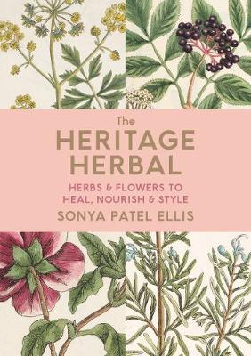 Heritage Herbal – Recipies and Remedies For Modern Living | Sonya Patel Ellis | Charlie Byrne's