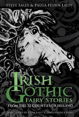 Irish Gothic Fairy Stories | Steve Lally and Paula Flynn Lally | Charlie Byrne's