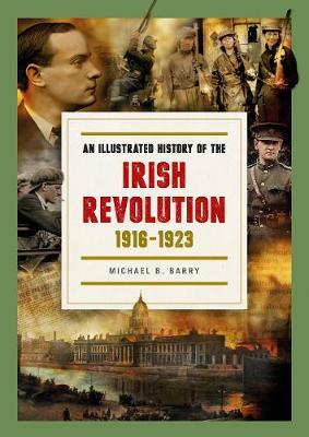 An Illustrated History of the Irish Revolution | Michael B. Barry | Charlie Byrne's