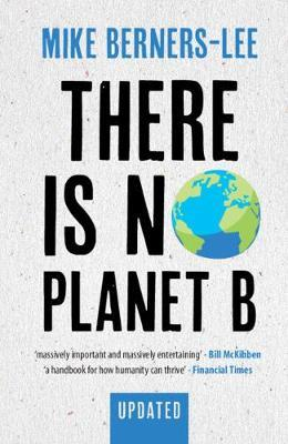 Mike Berners-Lee | There is No Planet B | 9781108821575 | Daunt Books