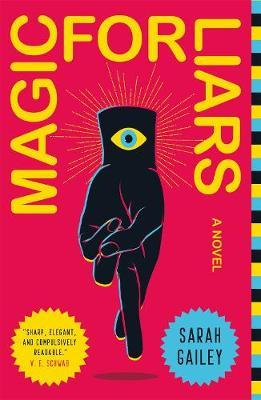 Sarah Gailey | Magic for Liars | 9781250174628 | Daunt Books