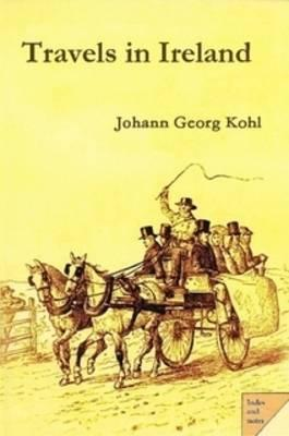 Johann Georg Kohl | Travels in Ireland | 9781291121322 | Daunt Books