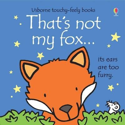 Fiona Watt and Rachel Wells | That's Not My Fox | 9781409581567 | Daunt Books